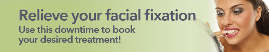 Relieve your facial fixation